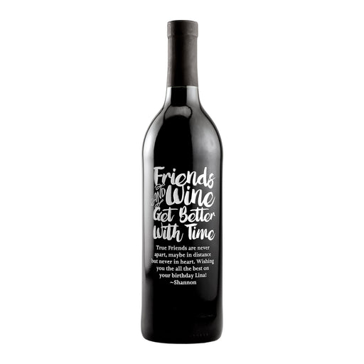 Friends and Wine Get Better With Time custom etched wine bottle gift by Etching Expressions
