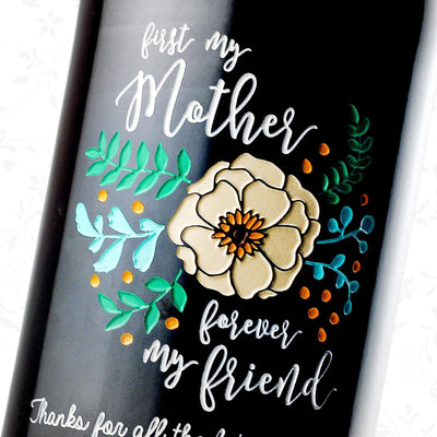 First my mother, forever my friend engraved wine bottle closeup by Etching Expressions