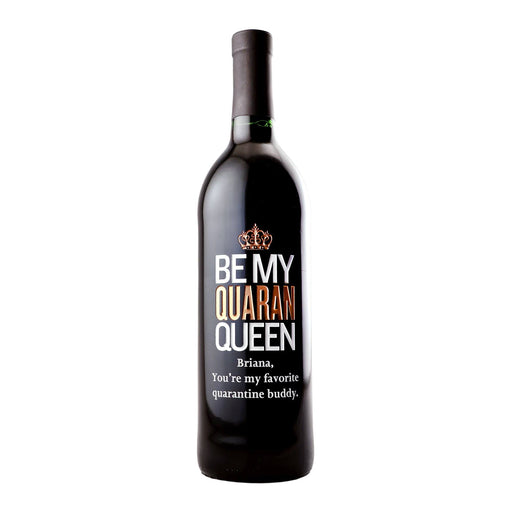 Custom etched red wine - Be My Quaran-queen