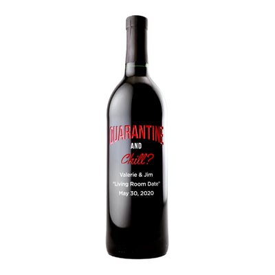 Custom etched red wine - Quarantine and Chill?