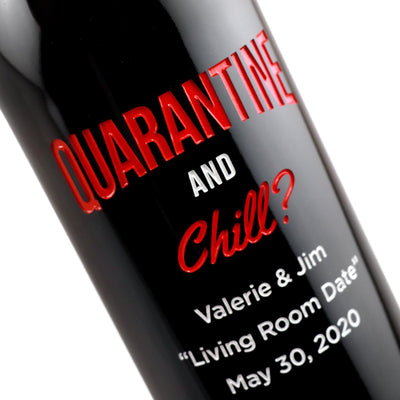 Custom etched red wine - Quarantine and Chill? design detail