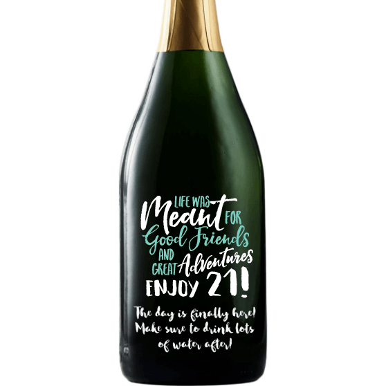 """Life was meant for good friends and great adventures. Enjoy 21! Personalized Champagne 21st Birthday gift by Etching Expressions"