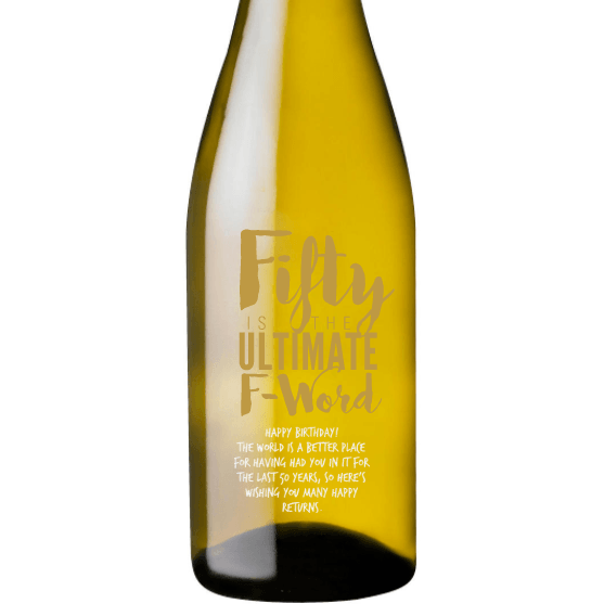 Fifty is the Ultimate F-Word custom etched white wine bottle 50th birthday gift by Etching Expressions