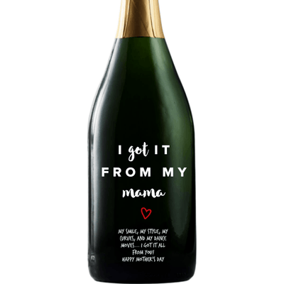Personalized Champagne - I Got It From Mama