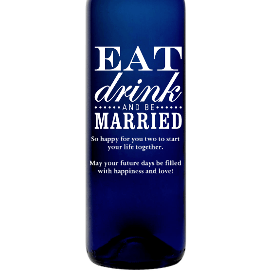 Personalized Blue Bottle - Eat Drink and Be Married