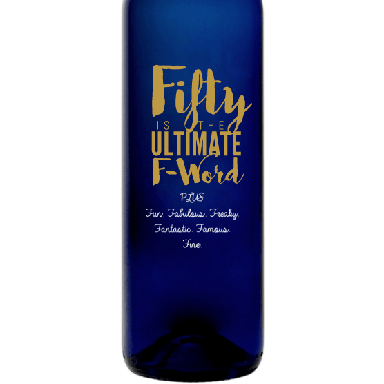 Fifty is the Ultimate F-Word custom etched blue wine bottle 50th birthday gift by Etching Expressions