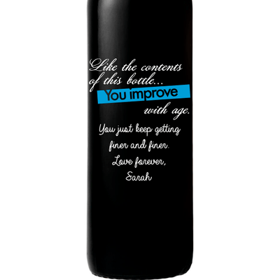 Like the contents of this bottle, you improve with age etched birthday wine gift by Etching Expressions