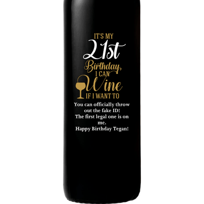 It's My 21st Birthday, I Can Wine if I Want To custom engraved red wine bottle birthday gift by Etching Expressions