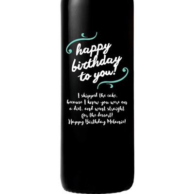 Happy Birthday to You! in a cute script custom etched wine bottle birthday gift by Etching Expressions