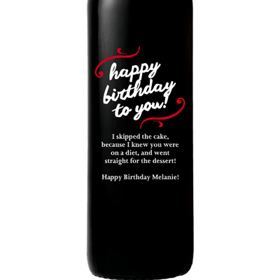 Happy Birthday to You! in a cute script custom engraved wine bottle birthday gift by Etching Expressions