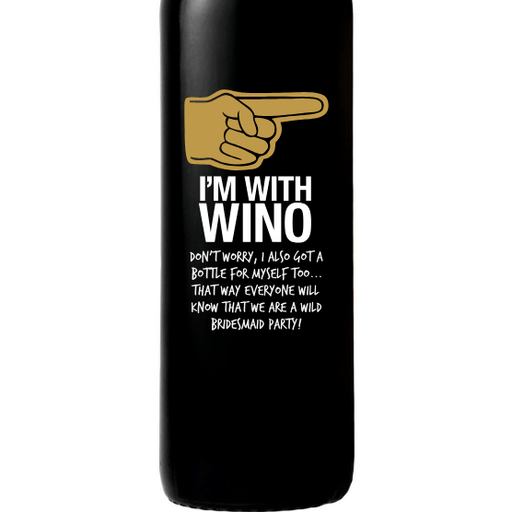 I'm With Wino custom engraved red wine bottle funny wine gift for friend by Etching Expressions