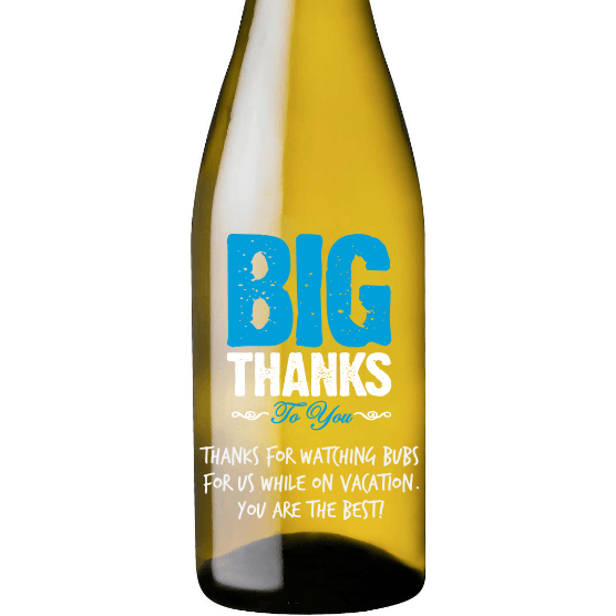 White Wine - Big Thanks to You