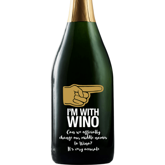 I'm With Wino custom engraved champagne bottle funny friendship gift by Etching Expressions