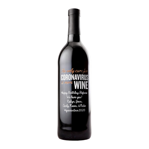 Custom etched red wine - The Only Cure is More Wine