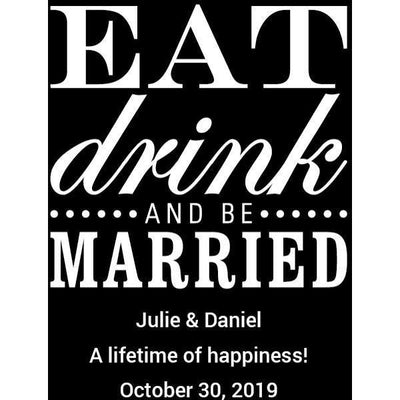 Personalized White Wine - Eat Drink and Be Married
