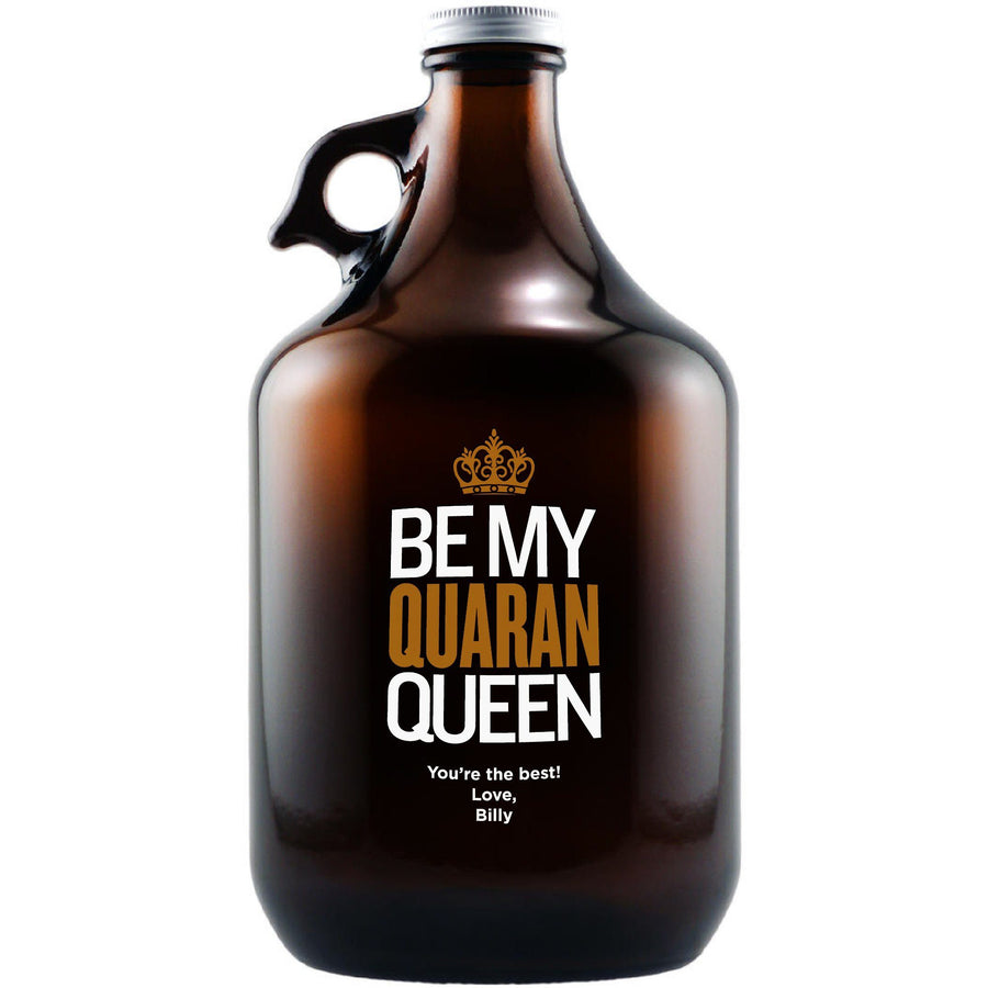 """Be My Quaran-Queen"" custom beer growler by Etching Expressions"
