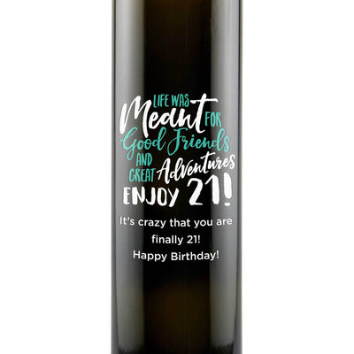 Life Was Meant for Good Friends and Great Adventures Enjoy 21! 21st birthday gift custom olive oil bottle by Etching Expressions