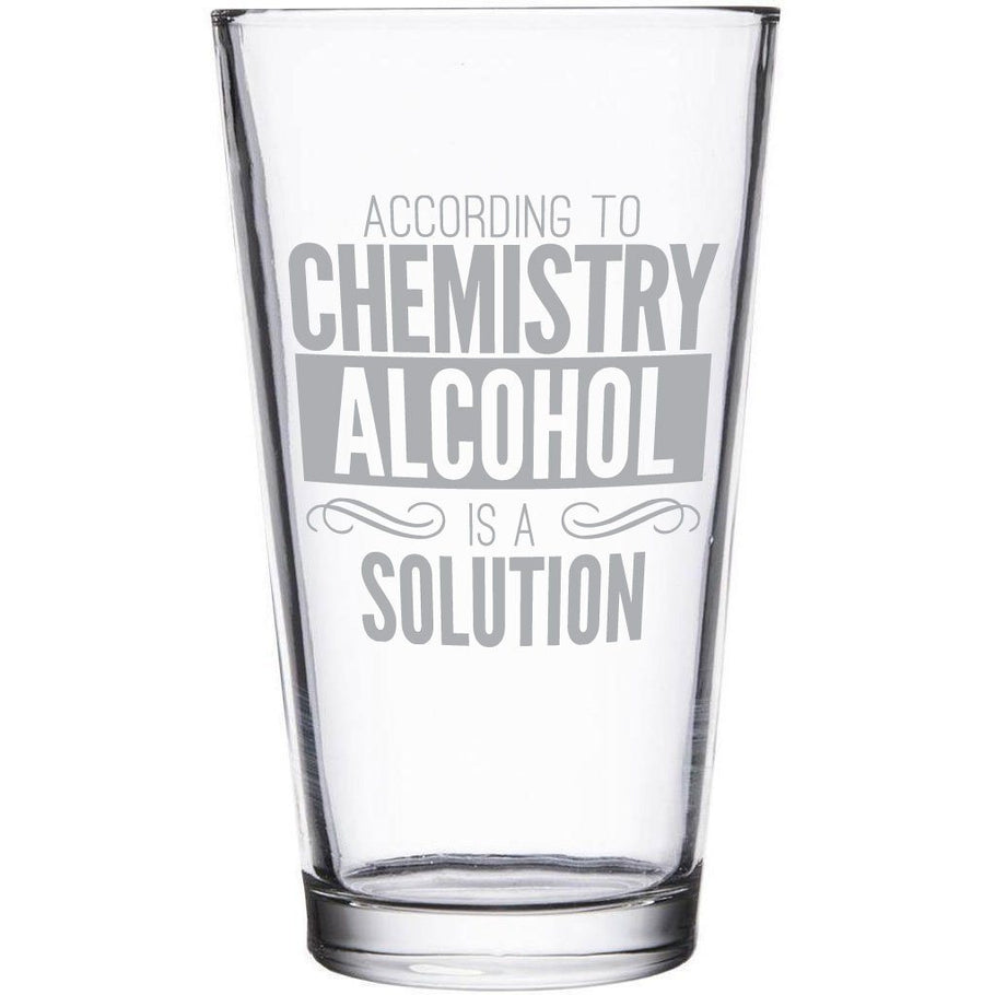 Beer Pint Glass - Alcohol is a Solution