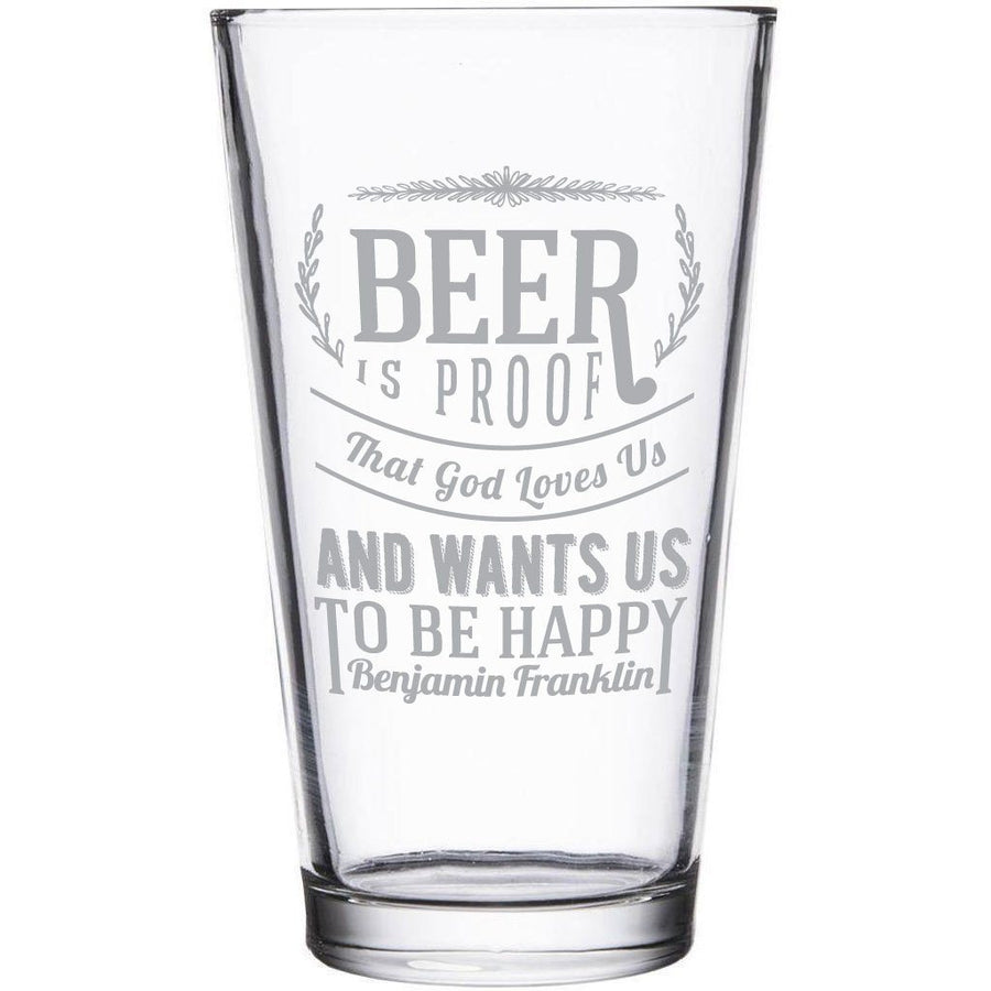 """Beer is proof that God loves us"" Ben Franklin etched pint glass by Etching Expressions"