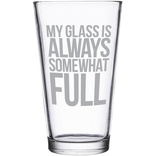 """""""My glass is always somewhat full"""" etched beer glass by Etching Expressions"""