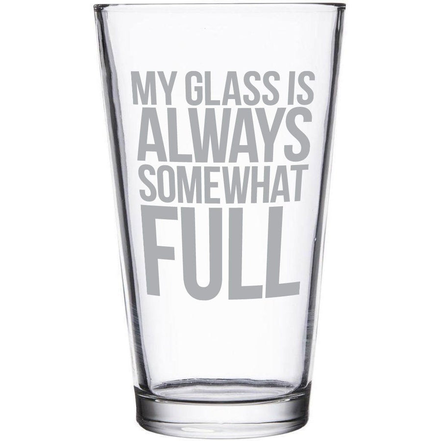 """My glass is always somewhat full"" etched beer glass by Etching Expressions"