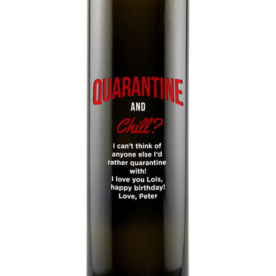 """Quarantine and Chill"" funny engraved olive oil bottle zoomed view by Etching Expressions"