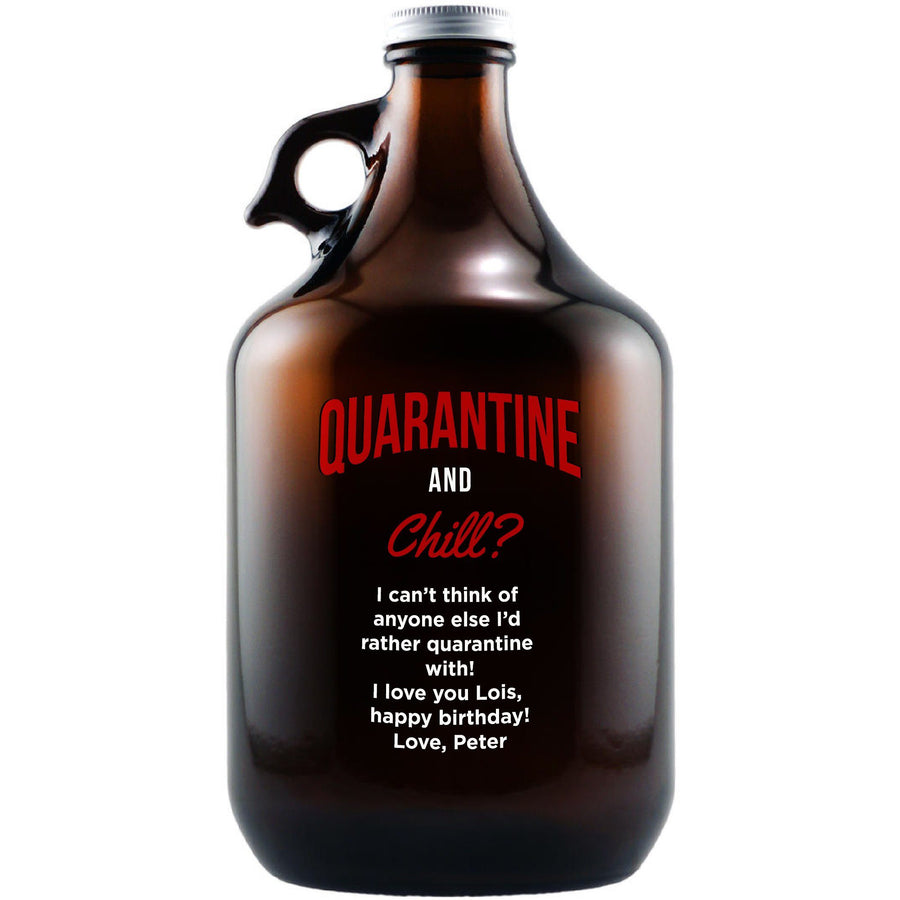 """Quarantine and Chill"" funny engraved beer growler by Etching Expressions"