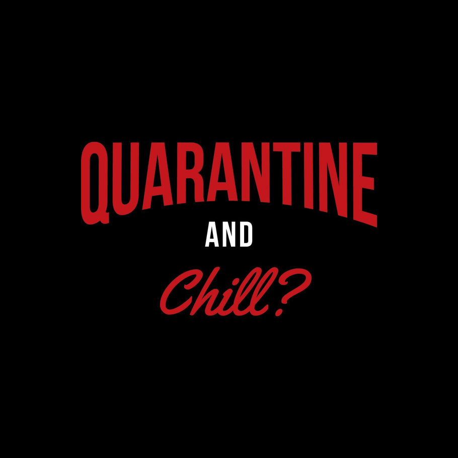 Beer - Quarantine and Chill?