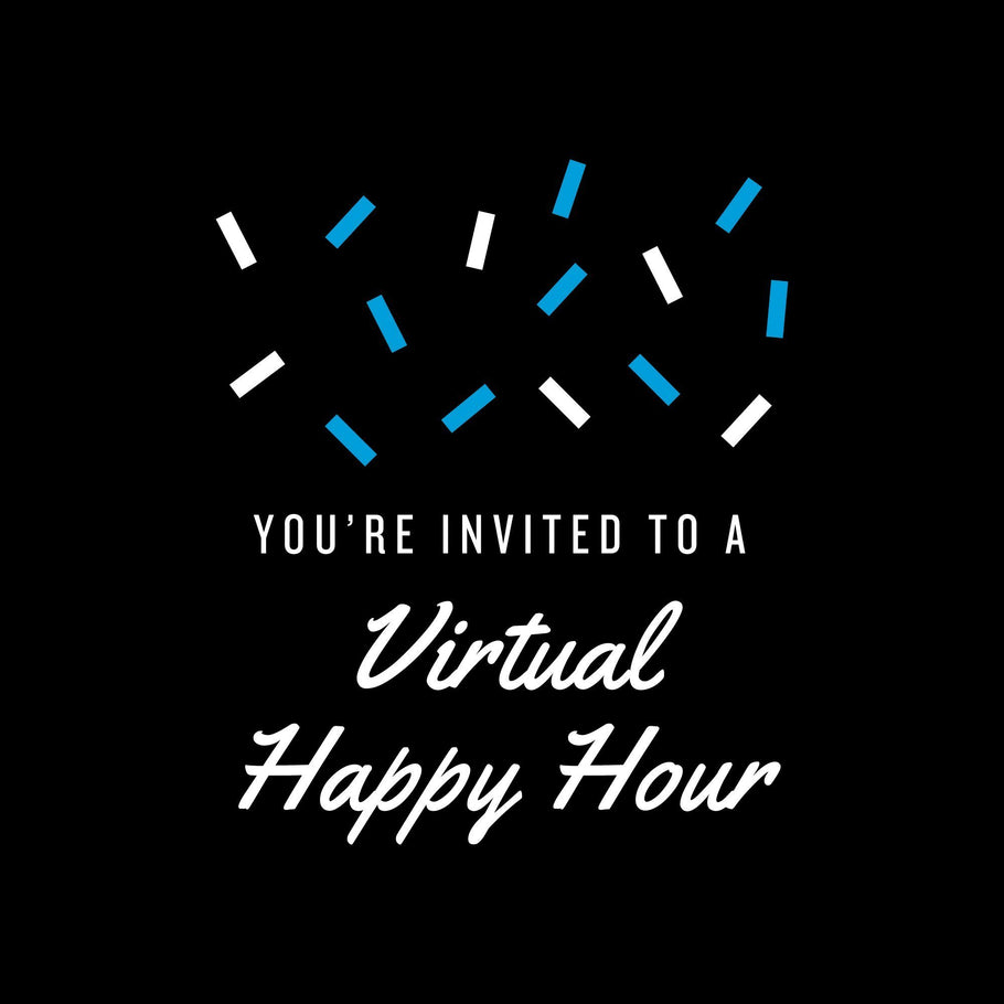 Champagne - You're Invited to a Virtual Happy Hour
