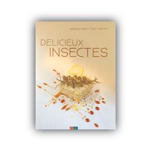 Load image into Gallery viewer, Cookbook Delicious Insects | By Andreas Knecht and Edit Horvath