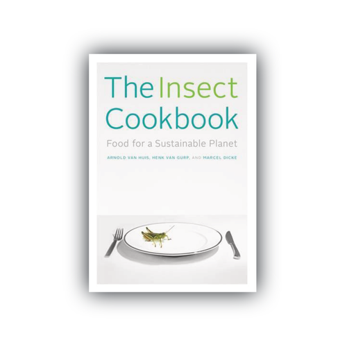 The Insect Cookbook | By van Huis, van Gurp and Dicke