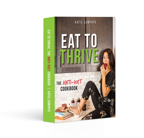 "Katie Sampayo, health and wellness educator and personal trainer. Author of the ""Eat to Thrive: Anti-Diet"" cookbook."