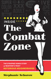INSIDE THE COMBAT ZONE: THE STRIPPED DOWN STORY OF BOSTON'S MOST NOTORIOUS NEIGHBORHOOD