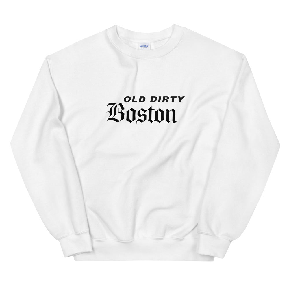 Old Dirty Boston Sweatshirt