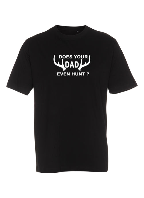 Does your DAD even hunt? (Børne t-shirt)