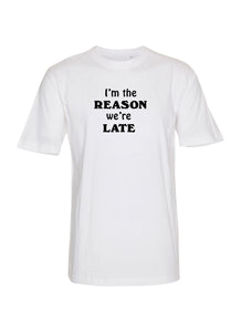 I'm the reason we're late (børne t-shirt)