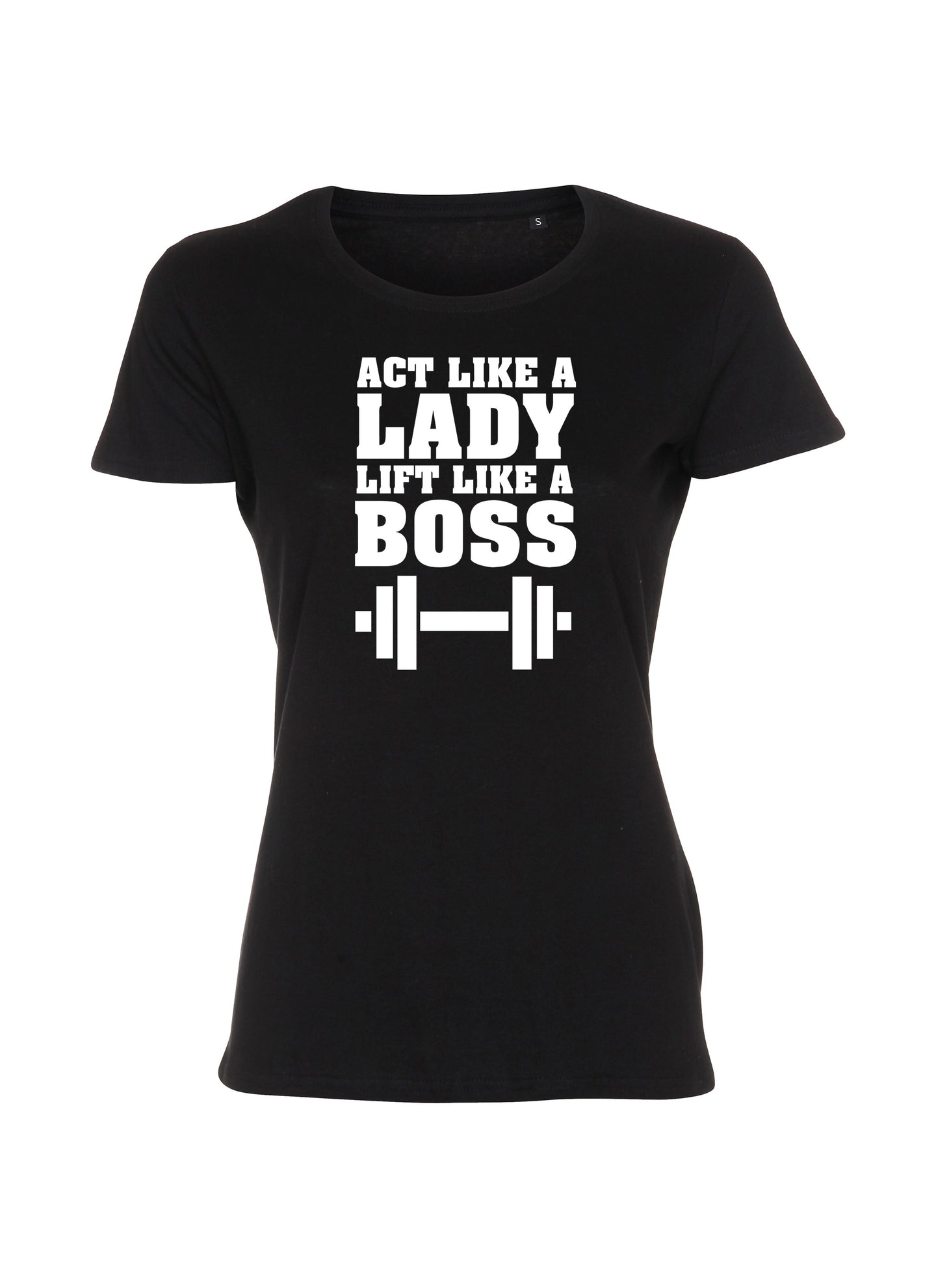 Act like a Lady, Lift like a Boss (Lady t-shirt)
