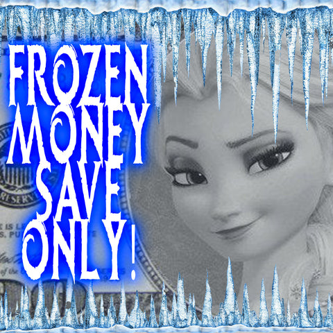 Frozen Money SAVE ONLY!