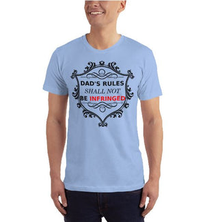 Dad's Rules Shall Not Be Infringed T-Shirt