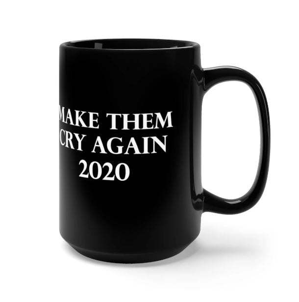 Make Them Cry Again 2020 Mug trump