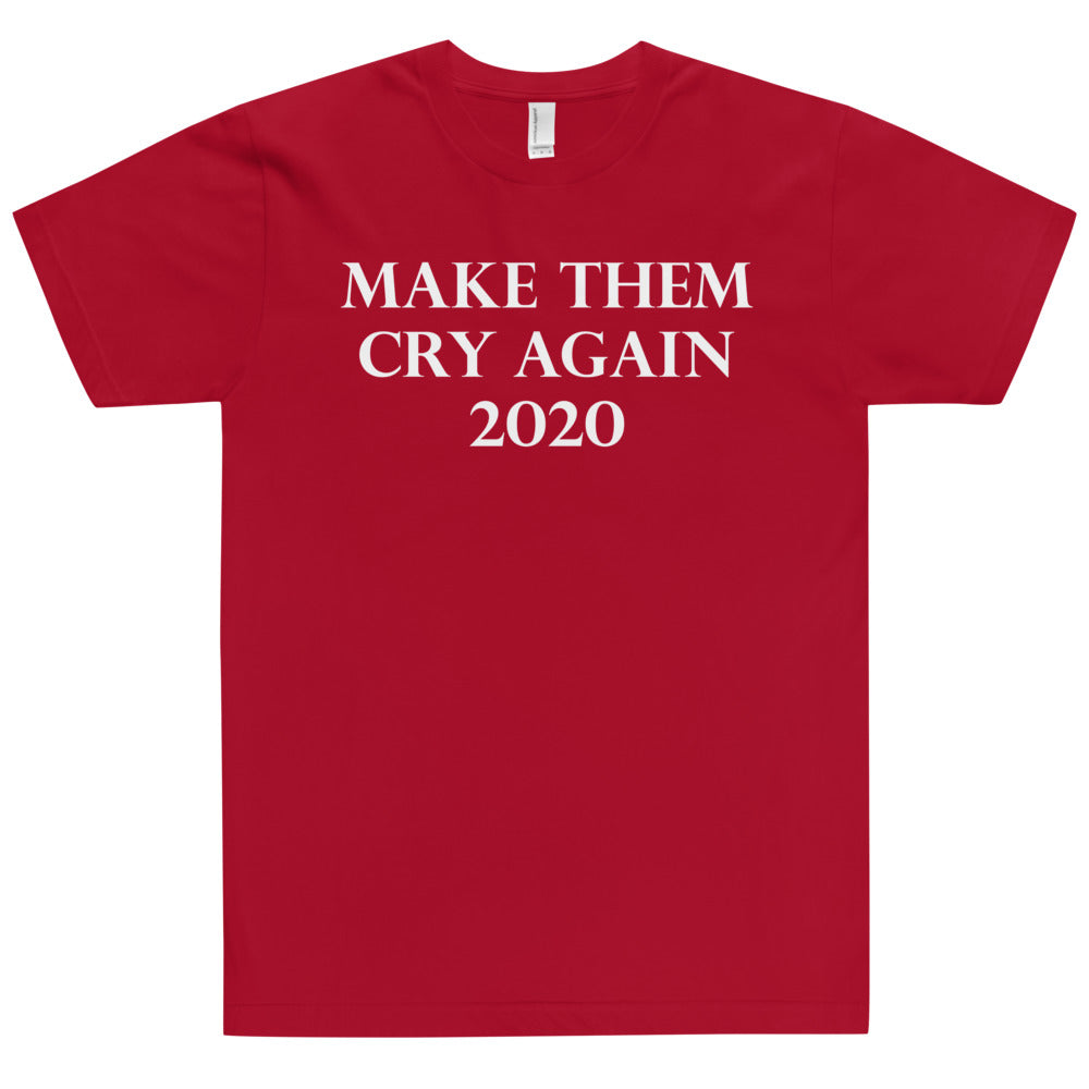 Make Them Cry Again 2020 Shirt