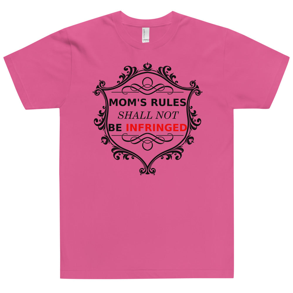 Mom's Rules Shall Not Be Infringed T-Shirt