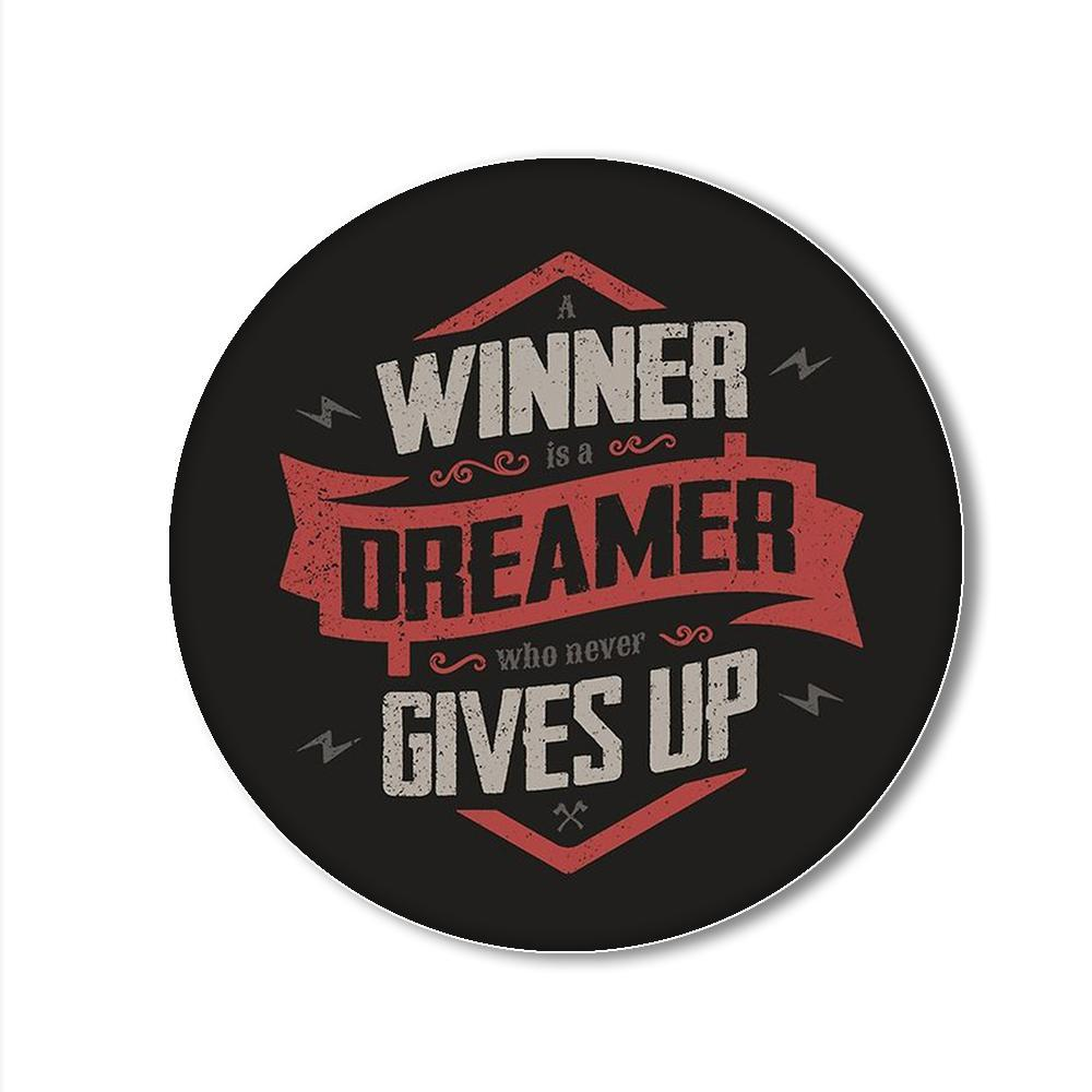 A Winner is a Dreamer who never Gives up Printed Pop Snap Grip