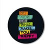 Do more of what makes you happy Printed Pop Snap Grip
