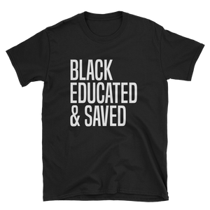 BLACK EDUCATED & SAVED TEE
