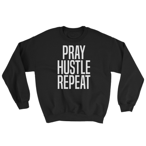 PRAY HUSTLE REPEAT CREW