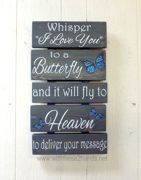 """Whisper I Love You to a Butterfly"" pallet style sign"