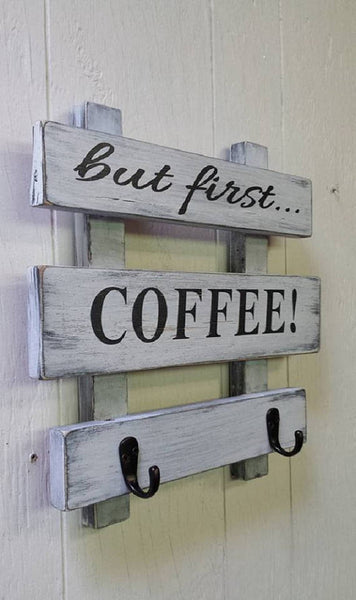 but first COFFEE! cute coffee sign, coffee mug holder, coffee mug rack