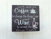 Coffee Wine Sign, Coffee serenity prayer, a good day starts with coffee, Coffee keep me going