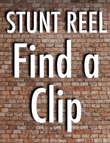 Stunt Reel: Find a Clip